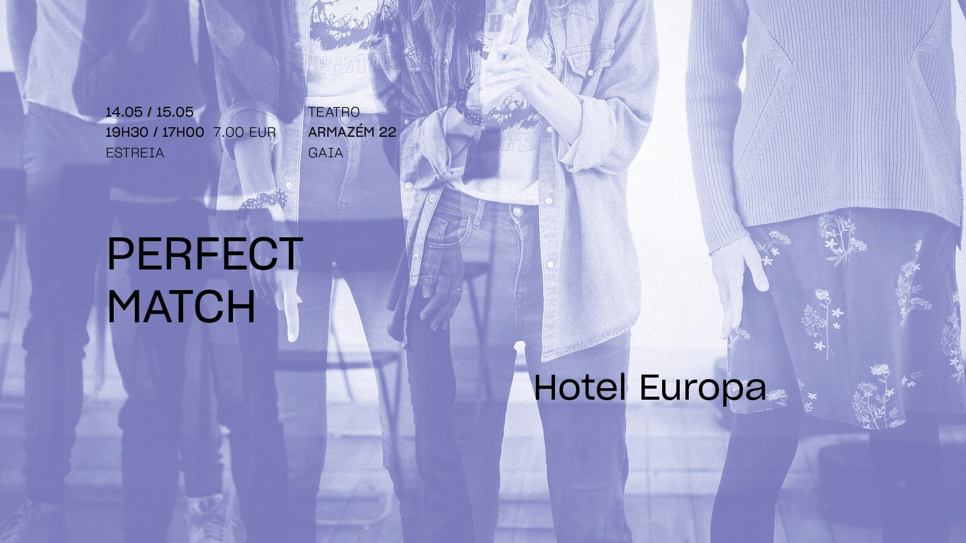 Perfect Match • HOTEL EUROPA •  Estreia | FITEI 2021