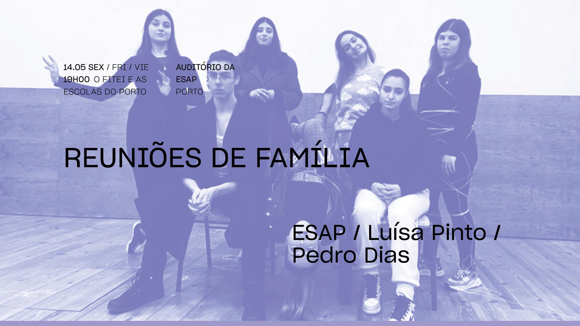 Reuniões de família • ESAP / LUÍSA PINTO / PEDRO DIAS   FITEI 2021