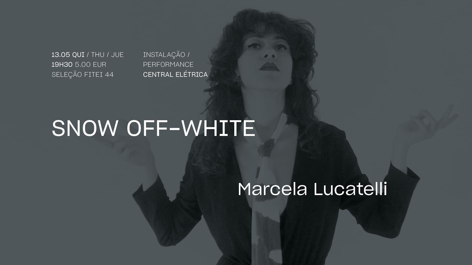 Snow Off-White • MARCELA LUCATELLI | Instalação / Performance | FITEI 44