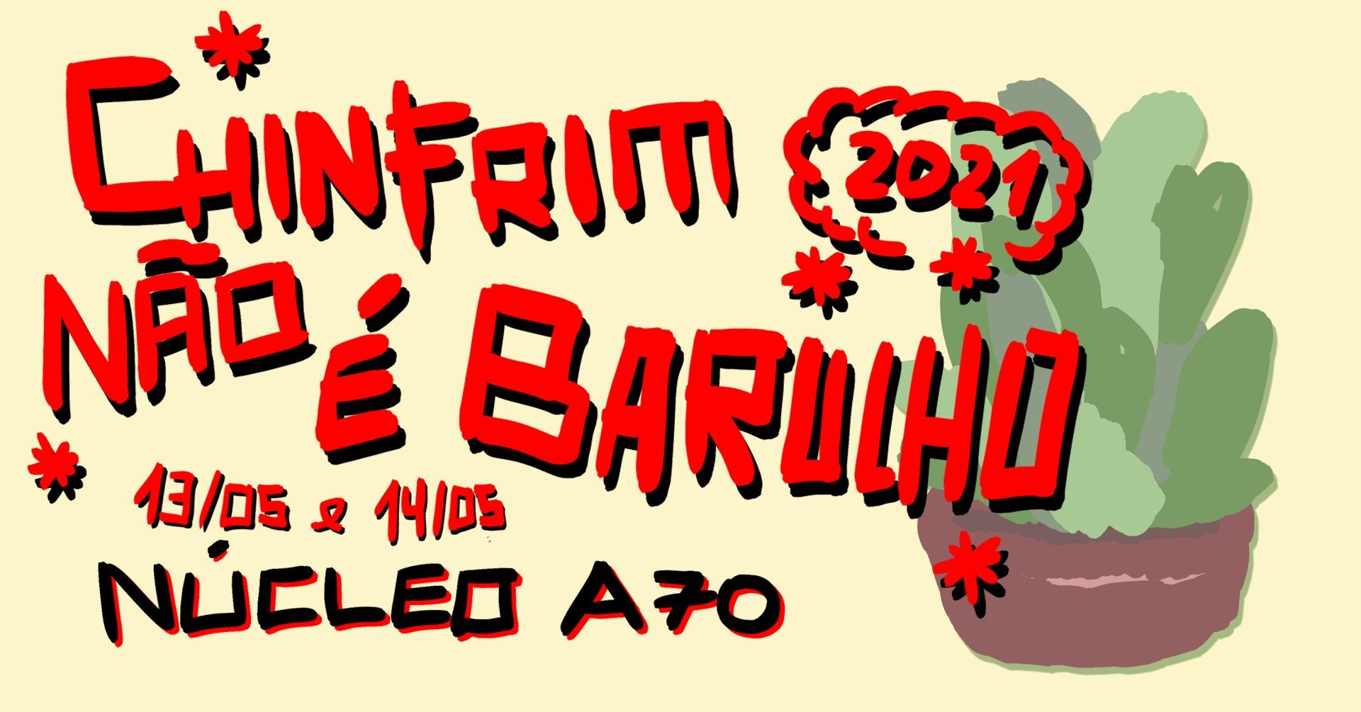 CHINFRIM NÃO É BARULHO 2021