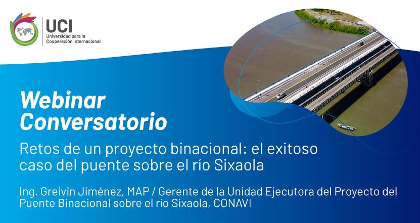Conversatorio 'Retos de un proyecto binacional: el exitoso caso del puente sobre el río Sixaola'