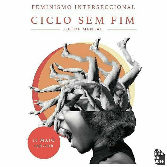 Ciclo Sem Fim _ Feminismo Interseccional - Saúde Mental + MATINÉ DJset NoiseDollsClub