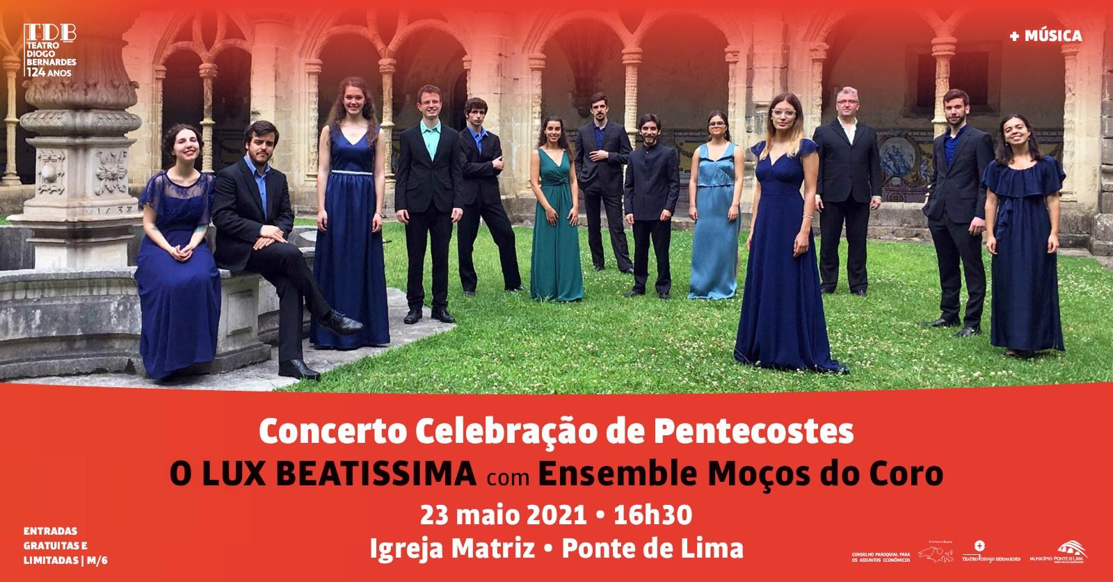 Concerto Celebração de Pentecostes - O LUX BEATISSIMA com Ensemble Moços do Coro | Igreja Matriz