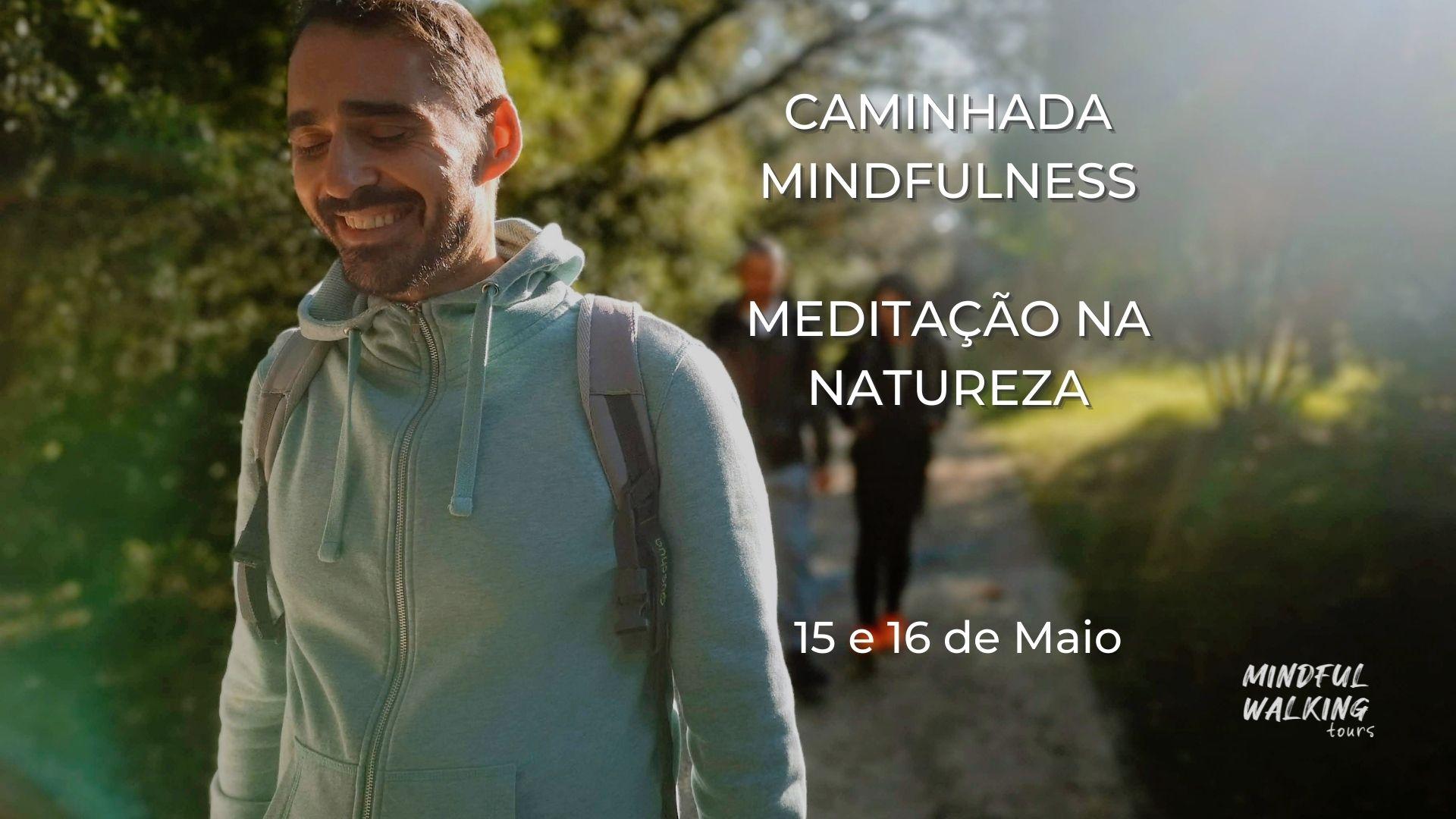 CAMINHADA MINDFULNESS E MEDITAÇÃO NA NATUREZA