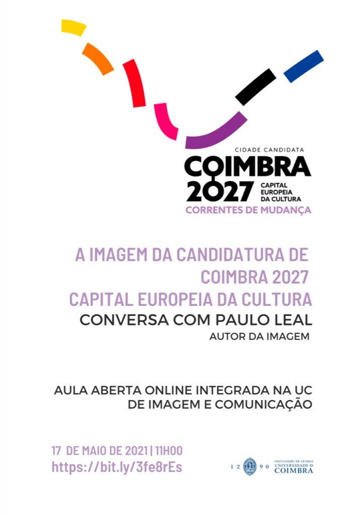 """Aula Aberta """"A Imagem da Candidatura de Coimbra 2027. Capital Europeia da Cultura. Conversa com Paulo Leal"""""""