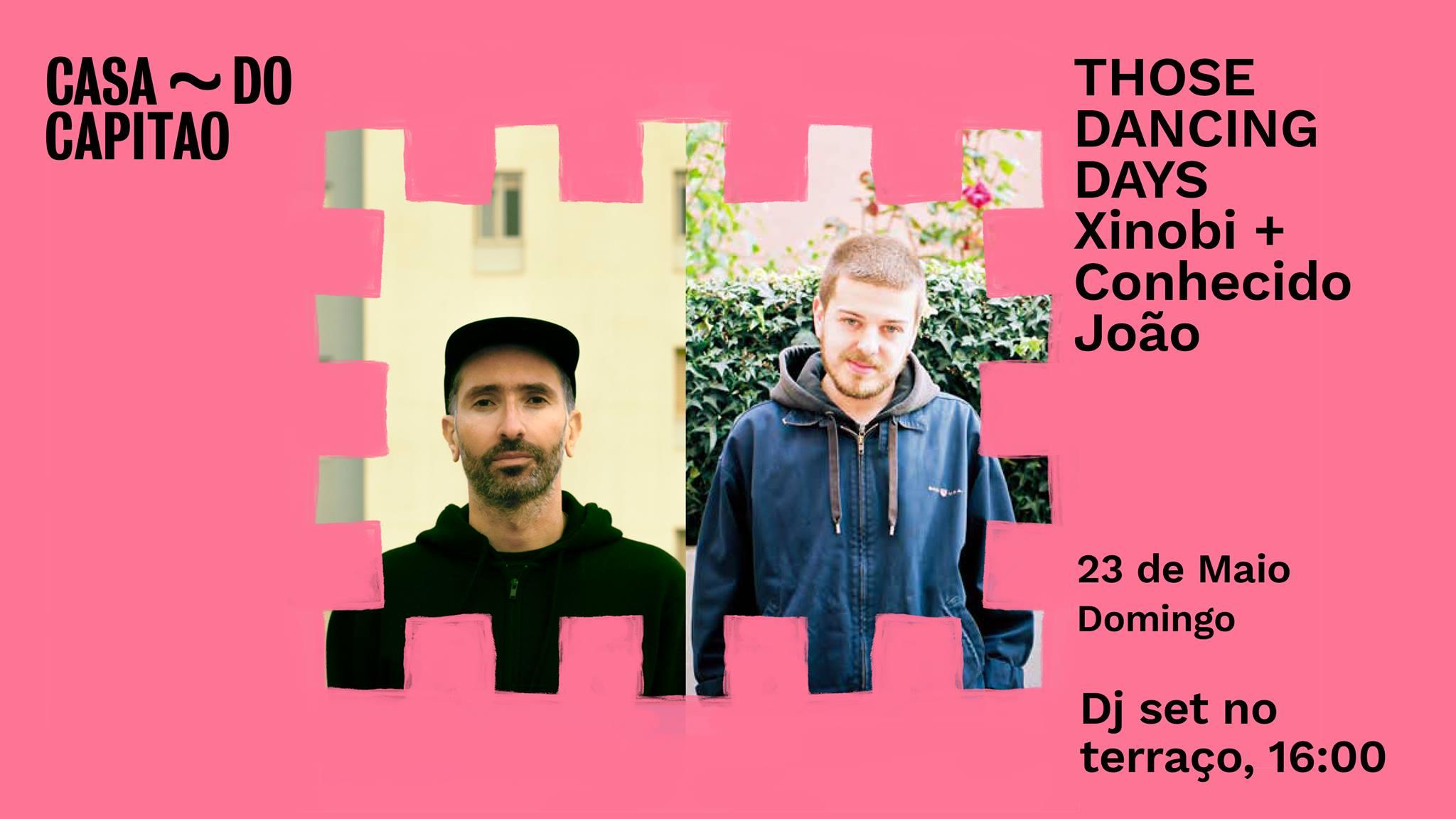 Those Dancing Days. Xinobi + Conhecido João • DJ set no terraço