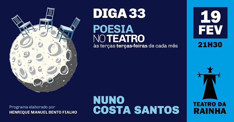 Diga 33 | Poesia no Teatro | com Nuno Costa Santos