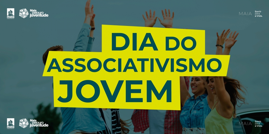MAIA ASSINALA O DIA DO ASSOCIATIVISMO JOVEM