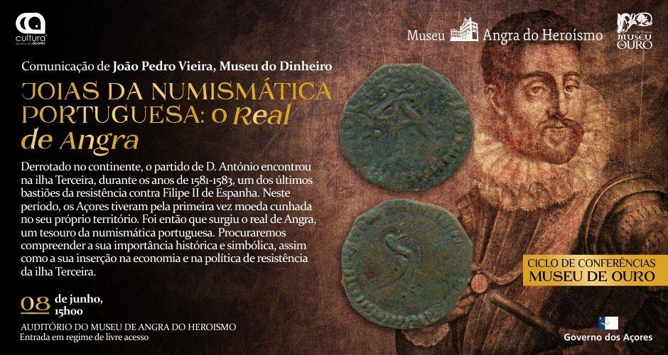 Conferência Museu de Ouro: Joias da Numismática Portuguesa | O Real de Angra