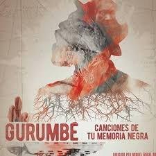 CINE Y DANZA – Gurumbé, Canciones de tu memoria Negra y Danza Afro-flamenco