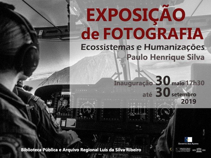 Exposição de Fotografia   Ecossistemas e Humanizações