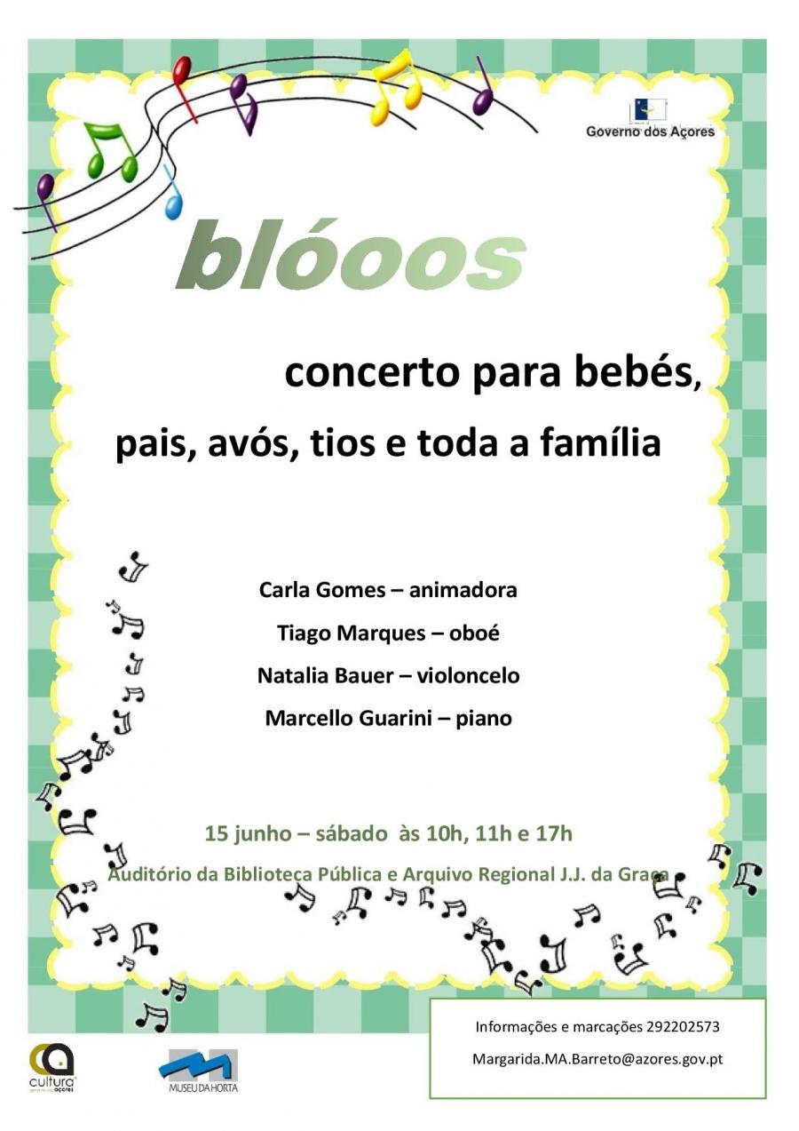 BLÓOOS - Concerto para Bebés, pais, avós, tios e toda a família