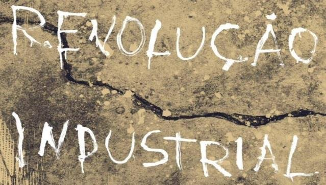 A REVOLUÇÃO INDUSTRIAL de Tiago Hespanha e Frederico Lobo