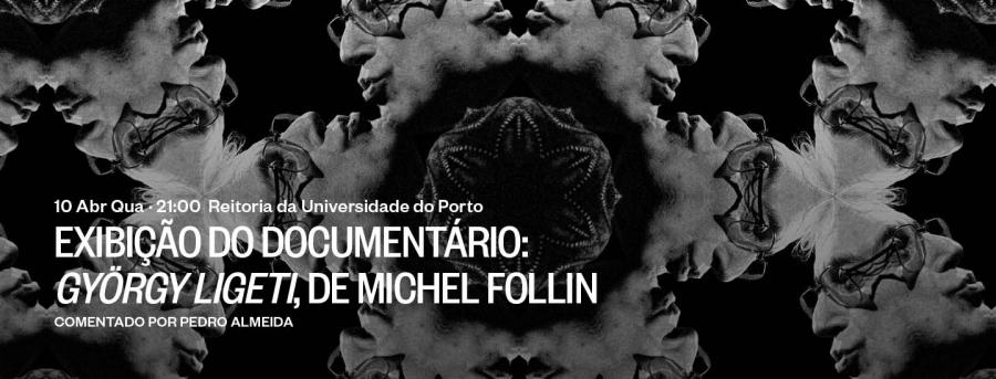 Exibição do documentário György Ligeti, de Michel Follin
