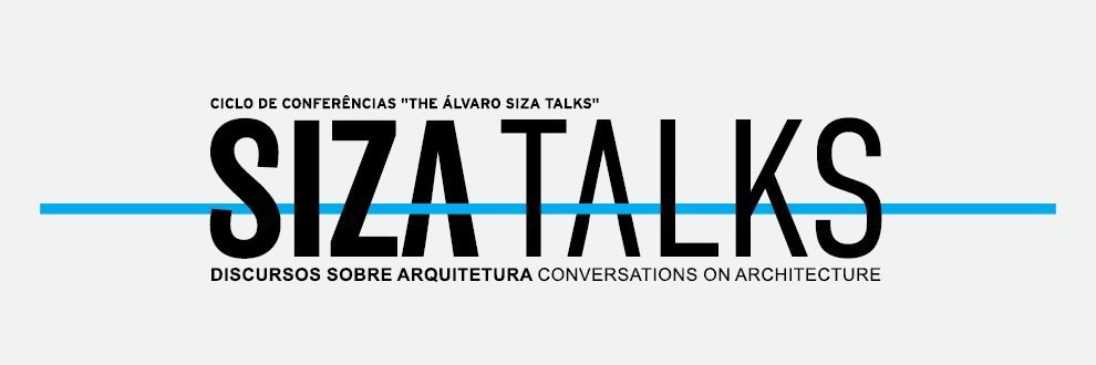The Álvaro Siza Talks 2018 – Discursos sobre arquitetura