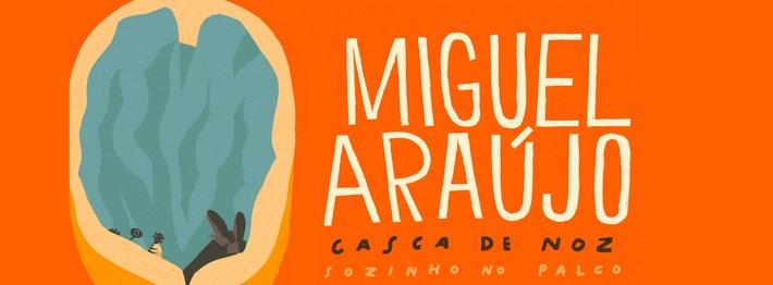 MIGUEL ARAÚJO » CASCA DE NOZ «