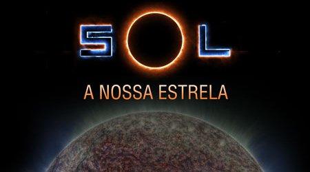 Planetário | Sol, a nossa Estrela