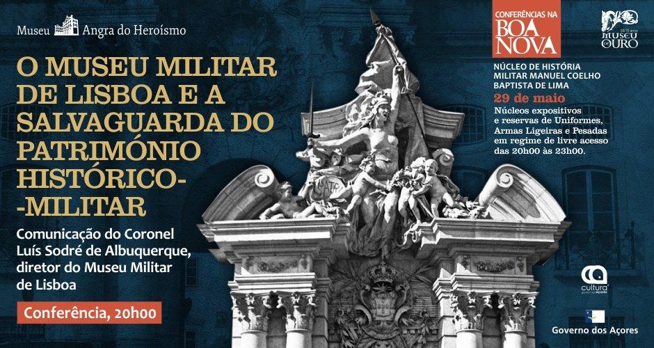 Conferências na Boa Nova: O Museu Militar de Lisboa e o Património Histórico-Militar