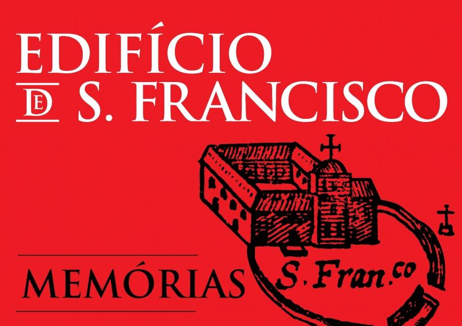 Edifício de S. Francisco | Memórias