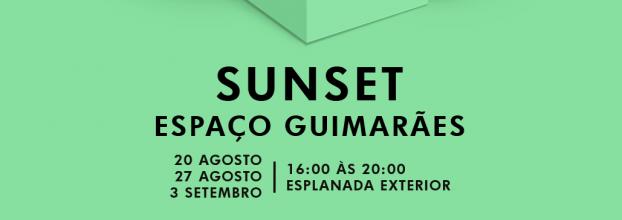Os fins de tarde mais quentes vão estar no Espaço Guimarães