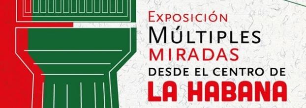 """Exposición 'Múltiples miradas desde el Centro de La Habana"""""""