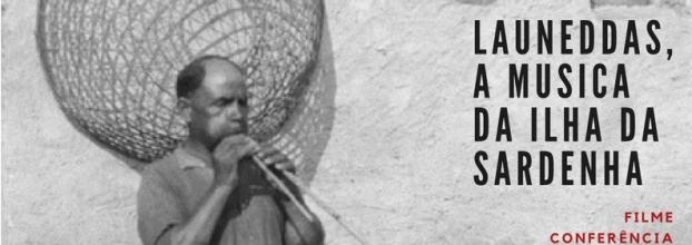Projecção Filme e conferência '''Launeddas, a musica da ilha da Sardenha, 1962'