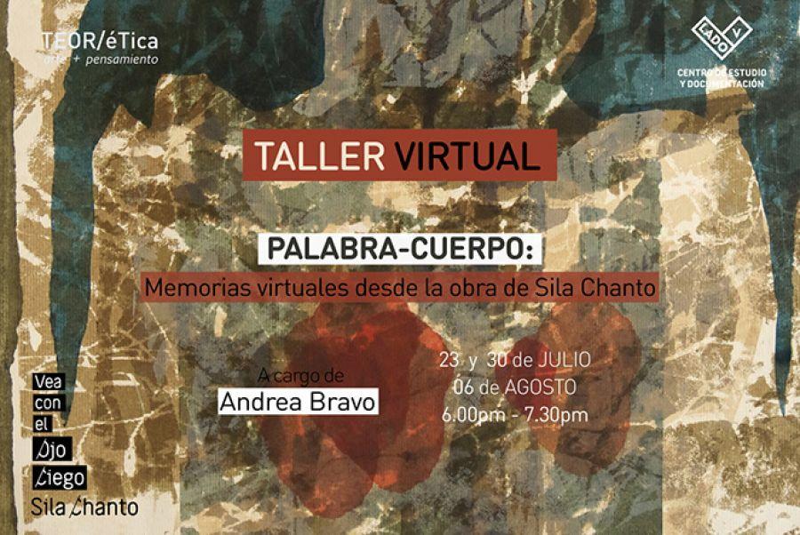 Palabra-Cuerpo: Memorias virtuales desde la obra de Sila Chanto. Taller Virtual.