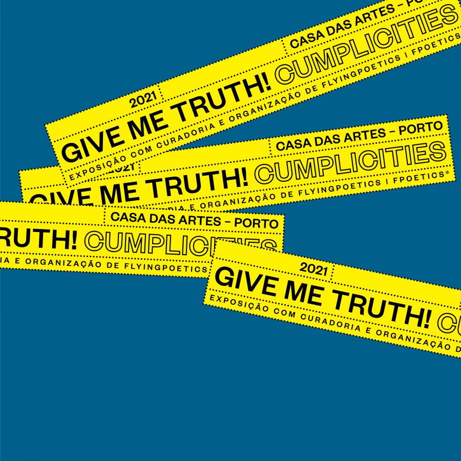GIVE ME TRUTH! Cumplicities ONLINE [short talk #01]