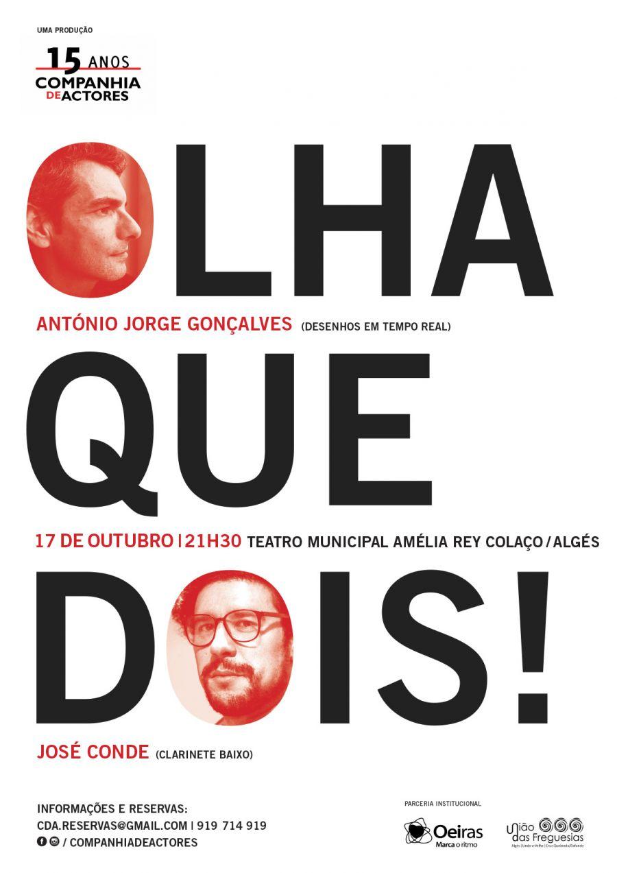OLHA QUE DOIS! - com António J. Gonçalves e José Conde - 17 de outubro