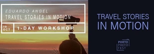 Eduardo Angel Workshop: Travel stories in Motion