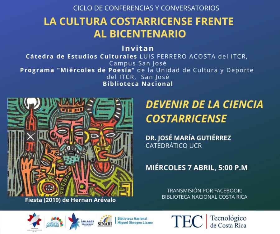 Conferencia. Devenir de la ciencia costarricense. Ciclo La Cultura Costarricense frente al Bicentenario