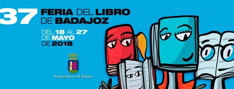 37 FERIA DEL LIBRO DE BADAJOZ // Del 18 al 27 de Mayo