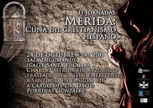 Charla: 'Mérida sin Arzobispo: el Traslado de la Sede Emeritense