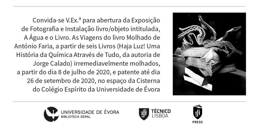 A ÁGUA E O LIVRO   Exposição de Fotografia e Instalação livro/objeto António Faria  Uma inundação e seis Livros  (Haja Luz! Uma História da Química Através de T