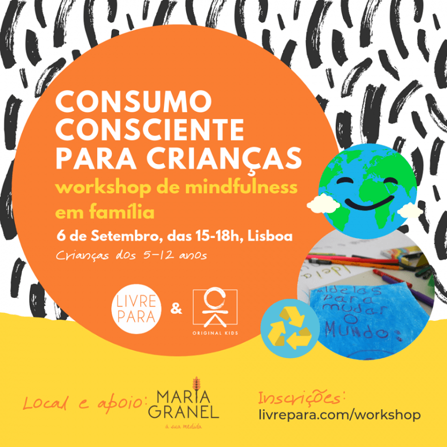 Workshop 'CONSUMO CONSCIENTE PARA CRIANÇAS' - Mindfulness em família!
