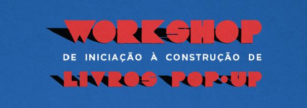 WORKSHOP DE INICIAÇÃO À CONSTRUÇÃO DE LIVROS POP-UP