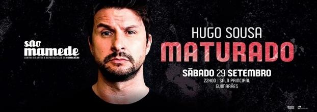 MATURADO | Hugo Sousa