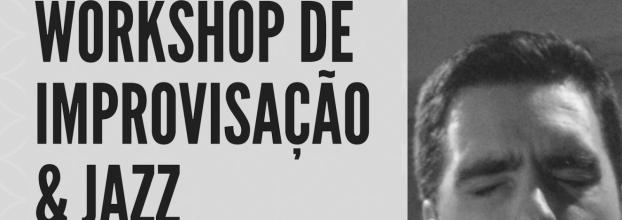 Workshop de Improvisação & Jazz com João Martins