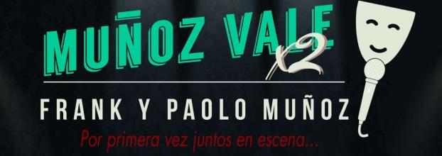 Muñoz vale x 2 Espectáculo Musical
