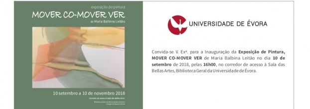 Exposição de Pintura MOVER CO-MOVER VER de Maria Balbina Leitão