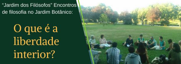 Jardim dos Filósofos - O que é a liberdade interior - Encontros de Filosofia no Jardim Botânico