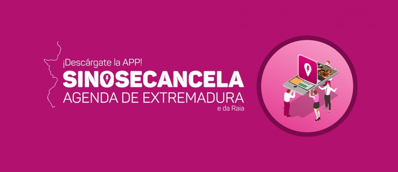 ¡Descárgate la APP de SINOSECANCELA Agenda de Extremadura!