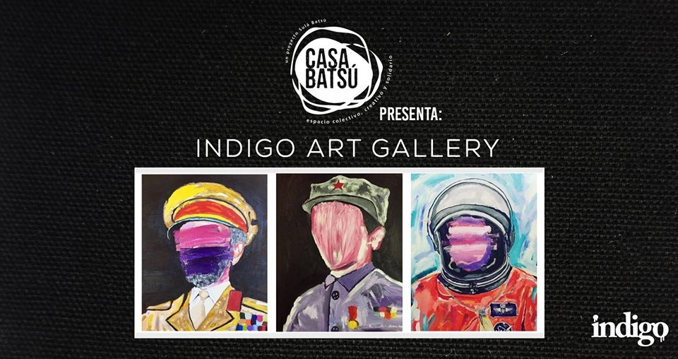 Casa Batsú presenta: Indigo Art Gallery