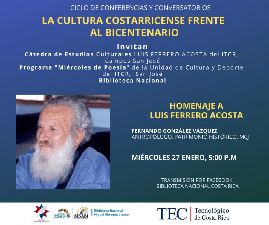 Homenaje a Luis Ferrero Acosta. Ciclo 'La Cultura Costarricense frente al Bicentenario'
