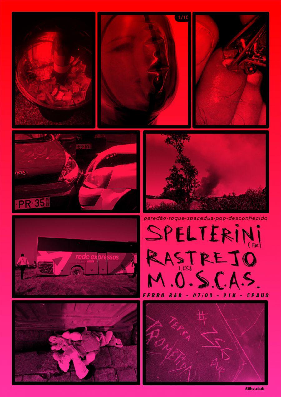 Live : Spelterini / Rastrejo / M.O.S.C.A.S.