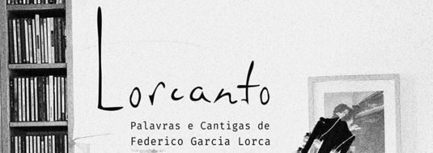 Lorcanto - Palavras e Cantigas de Federico Garcia Lorca